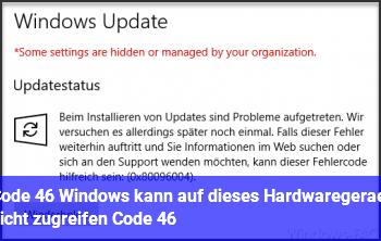"""Code 46 """"Windows kann auf dieses Hardwaregerät nicht zugreifen… (Code 46)"""""""