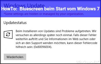HowTo Bluescreen beim Start vom Windows 7