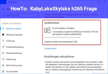 HowTo KabyLake/Skylake h265 Frage
