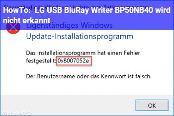 HowTo LG USB BluRay Writer BP50NB40 wird nicht erkannt.