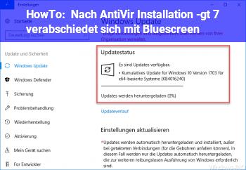 HowTo Nach AntiVir Installation -> 7 verabschiedet sich mit Bluescreen