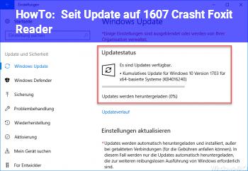 HowTo Seit Update auf 1607 Crasht Foxit Reader
