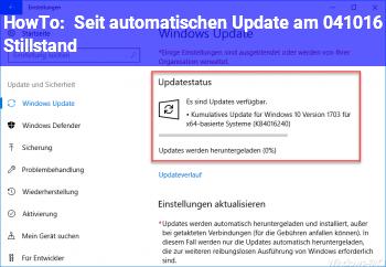 HowTo Seit automatischen Update am 04.10.16, Stillstand