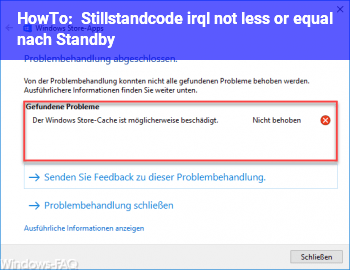HowTo Stillstandcode irql_not_less_or_equal nach Standby