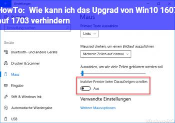 HowTo Wie kann ich das Upgrad von Win10 1607 auf 1703 verhindern?