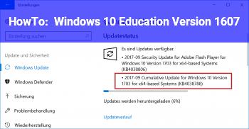 HowTo Windows 10 Education Version 1607
