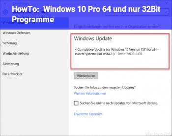 HowTo Windows 10 Pro 64 und nur 32Bit Programme