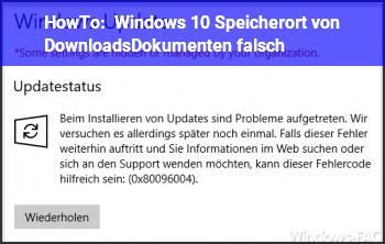 HowTo Windows 10 Speicherort von Downloads/Dokumenten falsch