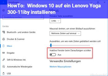 HowTo Windows 10 auf ein Lenovo Yoga 300-11iby installieren