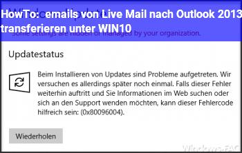 HowTo emails von Live Mail nach Outlook 2013 transferieren unter WIN10