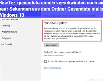 """HowTo gesendete emails verschwinden nach ein paar Sekunden aus dem Ordner """"Gesendete mails"""" Windows 10"""