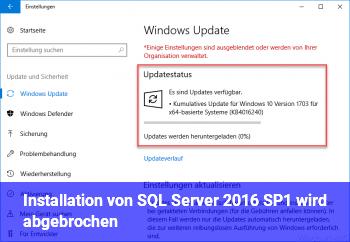 Installation von SQL Server 2016 SP1 wird abgebrochen,