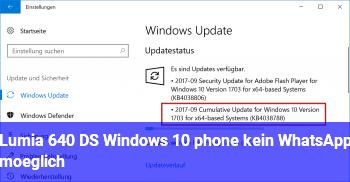 Lumia 640 DS, Windows 10 phone, kein WhatsApp möglich ?
