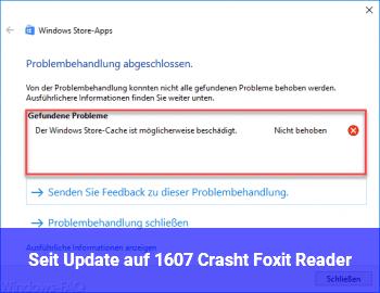 Seit Update auf 1607 Crasht Foxit Reader