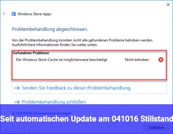 Seit automatischen Update am 04.10.16, Stillstand