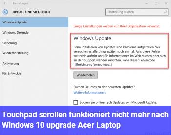 Touchpad scrollen funktioniert nicht mehr nach Windows 10 upgrade (Acer Laptop)