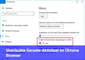 Unerlaubte Geräte-Aktivität im Chrome Browser