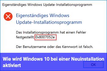 Wie wird Windows 10 bei einer Neuinstallation aktiviert?