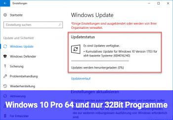 Windows 10 Pro 64 und nur 32Bit Programme