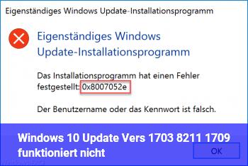 Windows 10 Update Vers. 1703 – 1709 funktioniert nicht