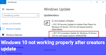 Windows 10 not working properly after creators update.