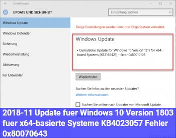 2018-11 Update für Windows 10 Version 1803 für x64-basierte Systeme (KB4023057) – Fehler 0x80070643