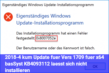 2018-4 kum. Update für Vers. 1709 für x64 bas.Syst. (KB4093112) läßt sich nicht installieren