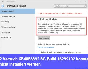 2. Versuch: KB4056892 (BS-Build 16299.192) konnte nicht installiert werden