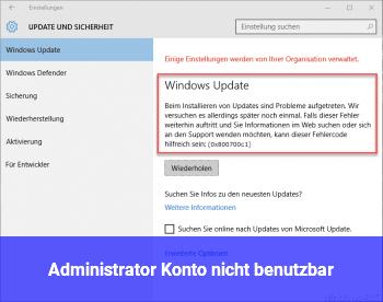Administrator Konto nicht benutzbar