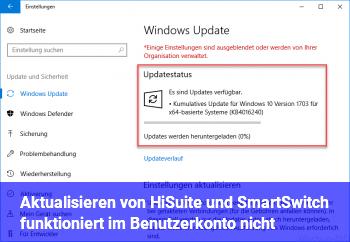 Aktualisieren von HiSuite und SmartSwitch funktioniert im Benutzerkonto nicht