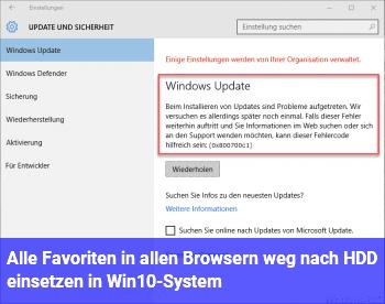Alle Favoriten in allen Browsern weg nach HDD einsetzen in Win10-System?!