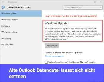 Alte Outlook Datendatei lässt sich nicht öffnen