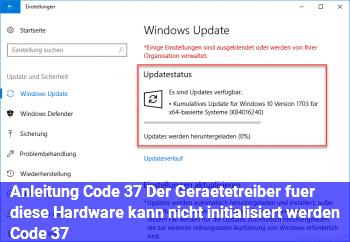 """Anleitung Code 37 """"Der Gerätetreiber für diese Hardware kann nicht initialisiert werden. (Code 37)"""""""