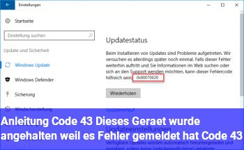 """Anleitung Code 43 """"Dieses Gerät wurde angehalten, weil es Fehler gemeldet hat. (Code 43)"""""""