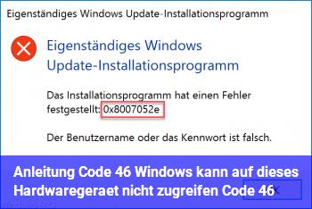 """Anleitung Code 46 """"Windows kann auf dieses Hardwaregerät nicht zugreifen… (Code 46)"""""""