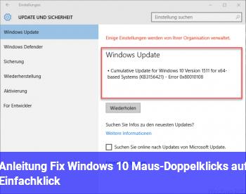 Anleitung Fix: Windows 10 Maus-Doppelklicks auf Einfachklick