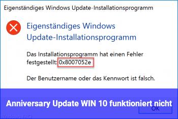 Anniversary Update WIN 10 funktioniert nicht