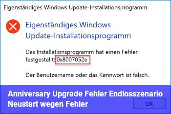 Anniversary Upgrade : Fehler Endlosszenario Neustart wegen Fehler