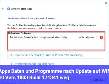 Apps,. Daten und Programme nach Update auf WIN 10 Vers. 1803 (Build 17134.1) weg ?