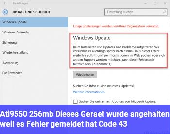 Ati9550 256mb Dieses Gerät wurde angehalten, weil es Fehler gemeldet hat. (Code 43)