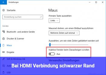 Bei HDMI Verbindung schwarzer Rand!