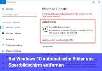 Bei Windows 10 automatische Bilder aus Sperrbildschirm entfernen