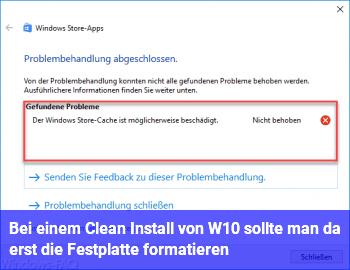Bei einem Clean Install von W10, sollte man da erst die Festplatte formatieren ??
