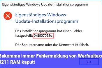 Bekomme immer Fehlermeldung von Werfault.exe – RAM kaputt?