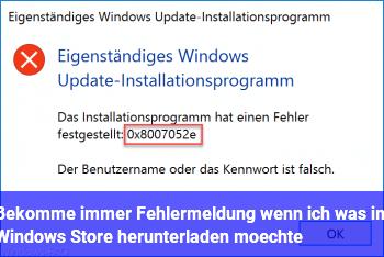 Bekomme immer Fehlermeldung wenn ich was im Windows Store herunterladen möchte