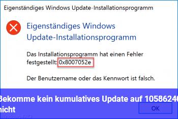 Bekomme kein kumulatives Update auf 10586.240 nicht ??