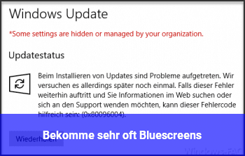 Bekomme sehr oft Bluescreens