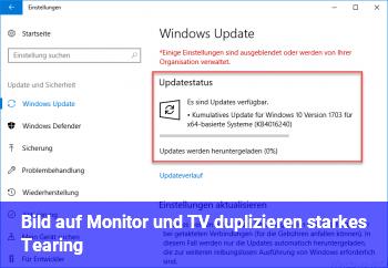 Bild auf Monitor und TV duplizieren starkes Tearing