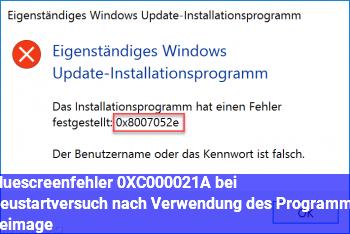 Bluescreenfehler 0XC000021A bei Neustartversuch nach Verwendung des Programms Reimage