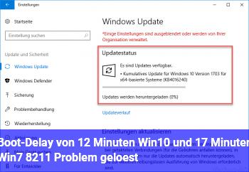 Boot-Delay von 12 Minuten (Win10) und 17 Minuten (Win7) – Problem gelöst